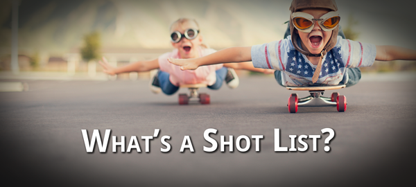 TitleImage: What's a Shot List