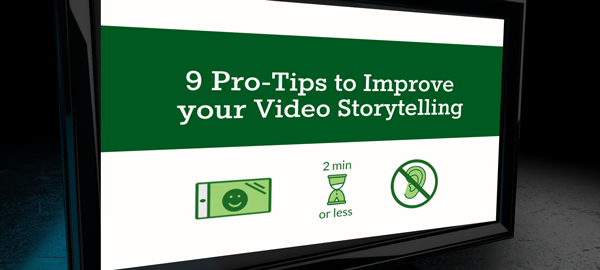 Image: Title: 9 Pro-Tips to Imrpove your Video Storytelling