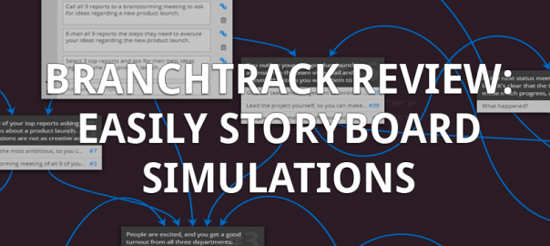 301: Branchtrack Review: Easily Storyboard Simulations