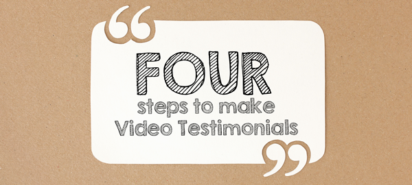 image: Four Steps to Make Video Testimonials