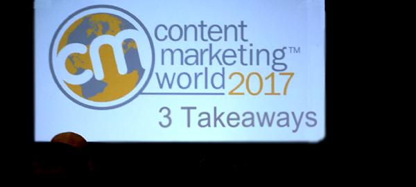 3Takeaways_CMWorld_2017