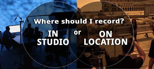 Title Image: Should I record video In-Studio or On-Location?