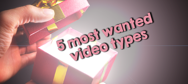 Title Image: 5 most wanted b2b video types